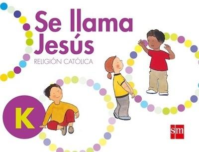Se Llama Jesus PK 5 Años. Nivel Inicial. SM