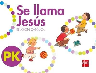 Se Llama Jesus PK 4 Años. Nivel Inicial. SM