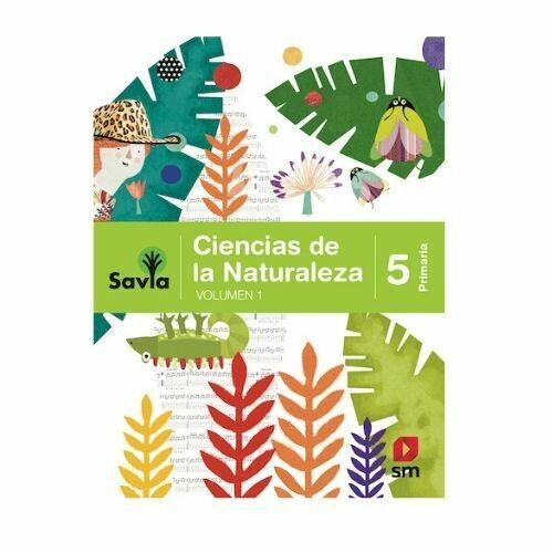 Ciencias de la Naturaleza 5. Proyecto Savia. Primaria. SM