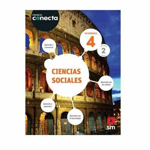 Ciencias Sociales 4. Proyecto Conecta. Secundaria (Antiguo 2do Media). SM