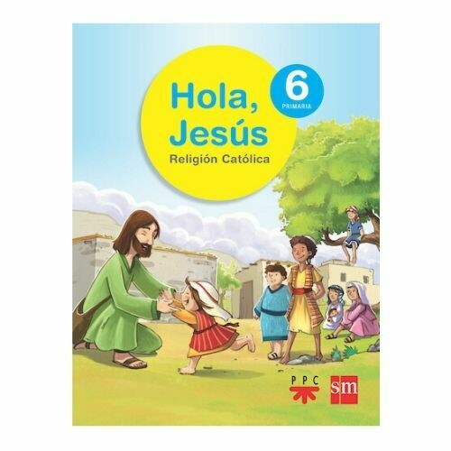 Hola, Jesus 6 (Digital). Primaria. Proyecto Conecta. SM