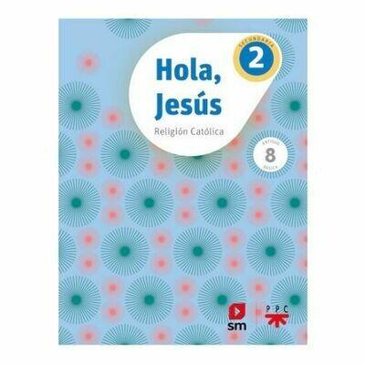 Hola, Jesus 2 (Digital). Secundaria. Proyecto Conecta (Antiguo 8vo Media). SM