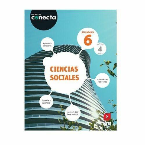 Ciencias Sociales 6. Proyecto Conecta. Secundaria (Antiguo 4to Media). SM
