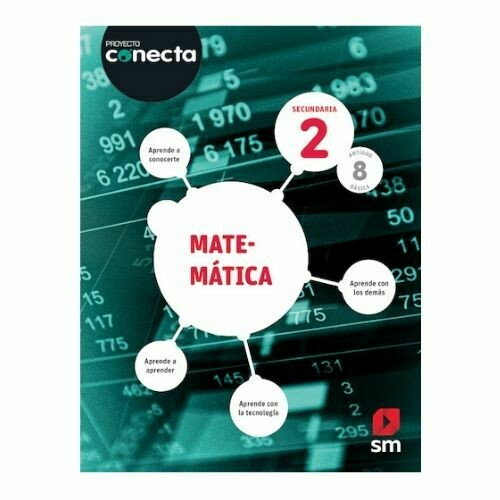 Matematica 2. Proyecto Conecta. Secundaria (Antiguo 8vo Basica). SM