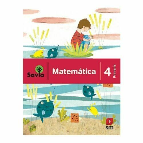 Matematica 4. Proyecto Savia. Primaria. SM