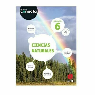 Ciencias Naturales 6. Proyecto Conecta. Secundaria (Antiguo Fisica 4to Media). SM