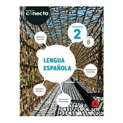Lengua Española 2. Proyecto Conecta. Secundaria (Antiguo 8vo Basica). SM