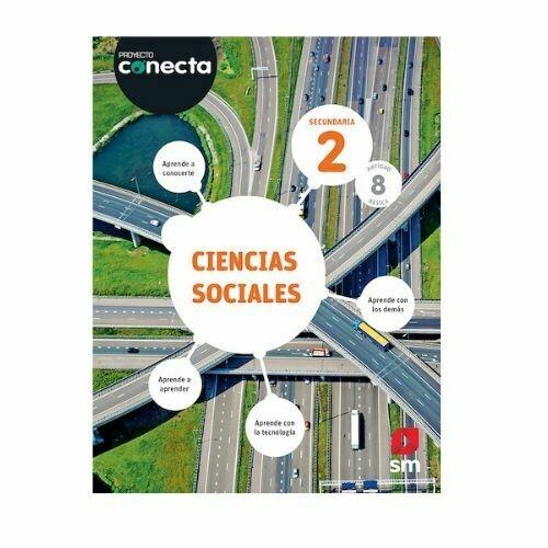 Ciencias Sociales 2. Proyecto Conecta. Secundaria (Antiguo 8vo Basica). SM