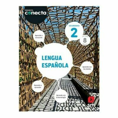 Lengua Española 2 (Digital). Secundaria. Proyecto Conecta (Antiguo 8vo Media). SM