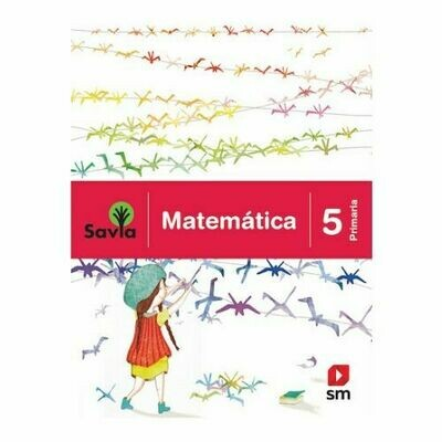 Matematica 5. Proyecto Savia. Primaria. SM