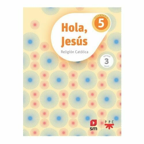 Hola, Jesus 5 (Digital). Secundaria (Antiguo 3ro Media). SM