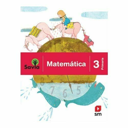 Matematica 3. Proyecto Savia. Primaria. SM