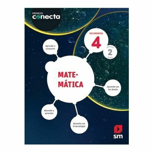 Matematica 4. Proyecto Conecta. Secundaria (Antiguo 2do Media). SM
