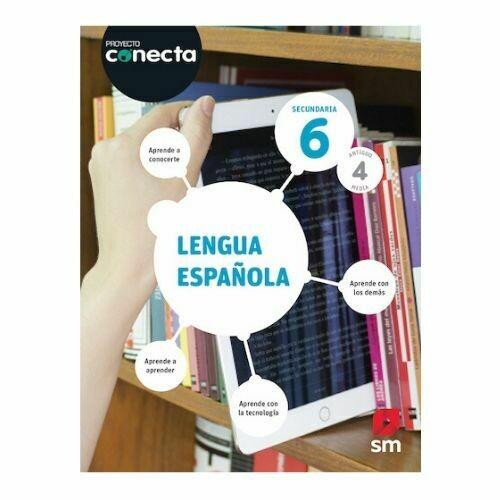 Lengua Española 6. Proyecto Conecta. Secundaria (Antiguo 4to Media). SM