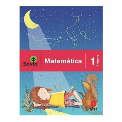 Matematica 1. Proyecto Savia. Primaria. SM