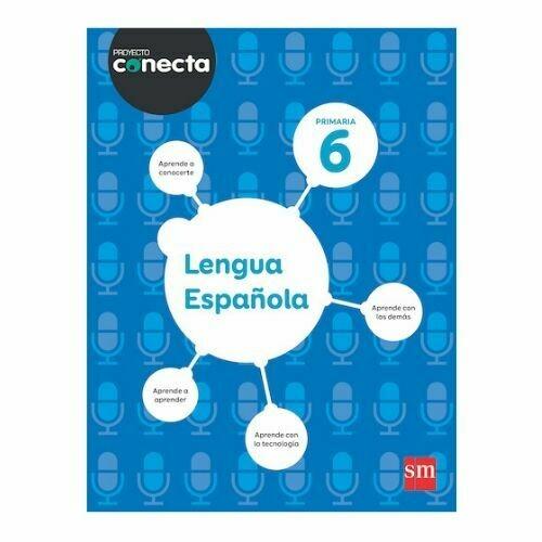 Lengua Española 6. Proyecto Conecta. Primaria. SM