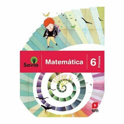 Matematica 6. Proyecto Savia. Primaria. SM