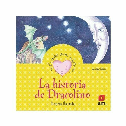 La Historia de Dracolino. Cuentos para Sentir. SM