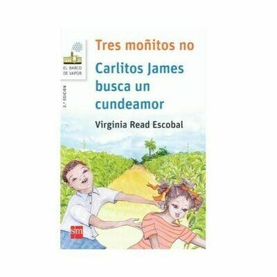 Tres Moñitos No - Carlitos James Busca un Cundeamor. Barco de Vapor - Serie Blanca. SM