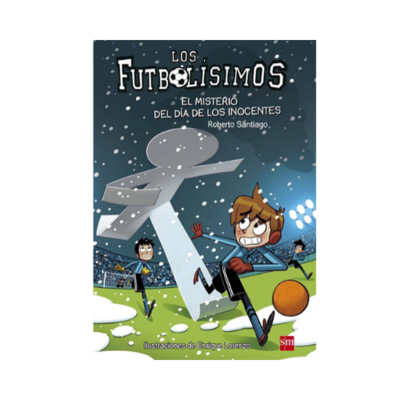 LF 11. El Misterio del Dia de los Inocentes. Los Futbolisimos. SM