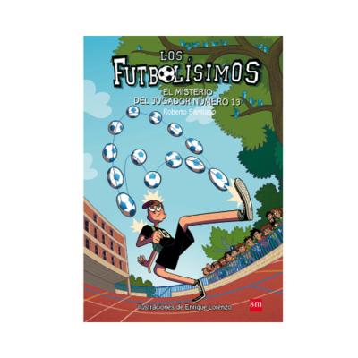LF 13. El Misterio del Jugador Numero 13. Los Futbolisimos. SM