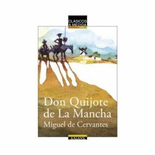 Don Quijote de la Mancha (Clasicos) 10-14 Años. Anaya