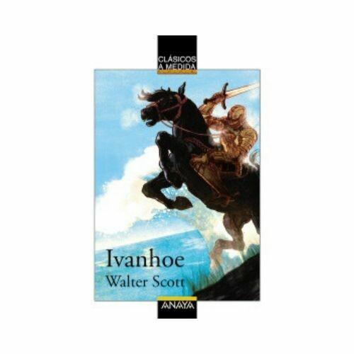Ivanhoe (Clasicos) 10 Años. Anaya