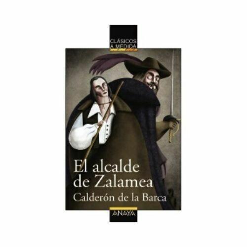 El Alcade de Zalamea (Clasicos) 14 Años. Anaya