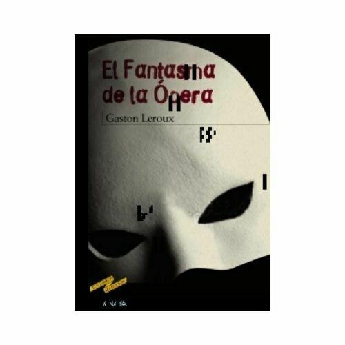 El Fantasma de la Opera (Gaston Leroux). Anaya
