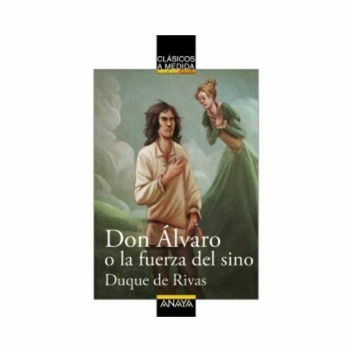 Don Alvaro o la Fuerza del Sino (Clasicos). Anaya