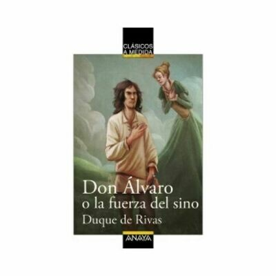 Don Alvaro o la Fuerza del Sino (Clasicos) 14 Años. Anaya