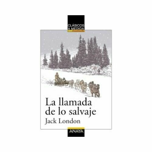 La Llamada de lo Salvaje (Clasicos) 12 Años. Anaya