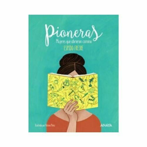Pioneras (Mujeres que Abrieron Camino). Anaya