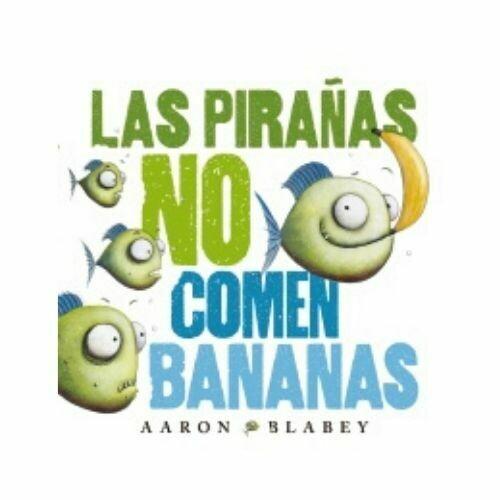Las Pirañas no Comen Bananas. Anaya
