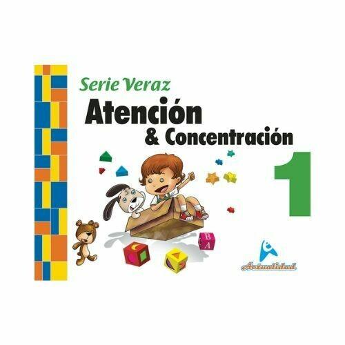 Atencion y Concentracion 1. Serie Veraz. Nivel Inicial. Actualidad
