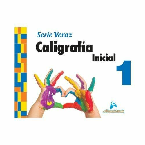 Caligrafia Inicial 1 (Actualizado). Serie Veraz. Nivel Inicial. Actualidad