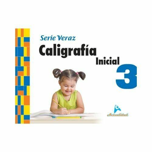 Caligrafia Inicial 3 (Actualizado). Serie Veraz. Nivel Inicial. Actualidad
