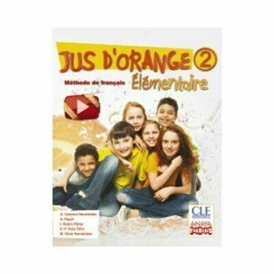 Jus D'Orange. Elementaire. Methode de Francais 2. Anaya