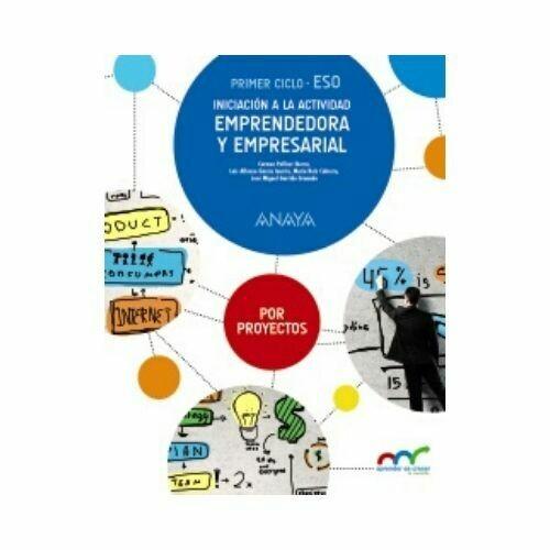 Iniciacion a la Actividad Emprendedora y Empresarial. Por Proyectos. Primer Ciclo ESO. Anaya
