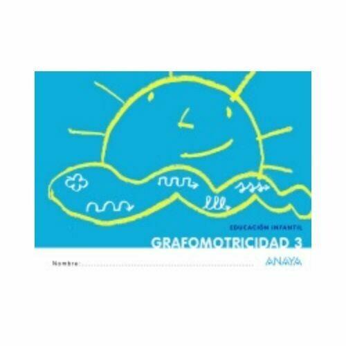 Grafomotricidad 3. Educacion Infantil. Anaya