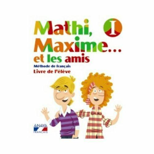 Mathi, Maxime 1 Methode de Francais. Anaya
