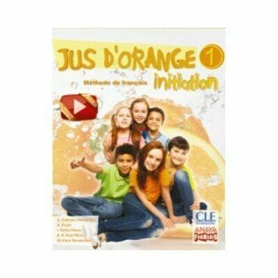 Jus D'Orange 1. Initiation. Methode de Francais. Anaya