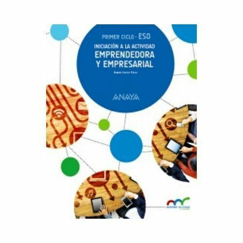 Iniciacion a la Actividad Emprendedora y Empresarial. Primer Ciclo ESO. Anaya