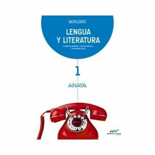 Lengua Castellana y Literatura 1. Bachillerato. Anaya (Tercero B)