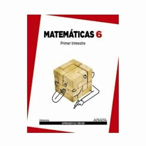 Matematicas 6. Primaria. Aprender es Crecer. Anaya