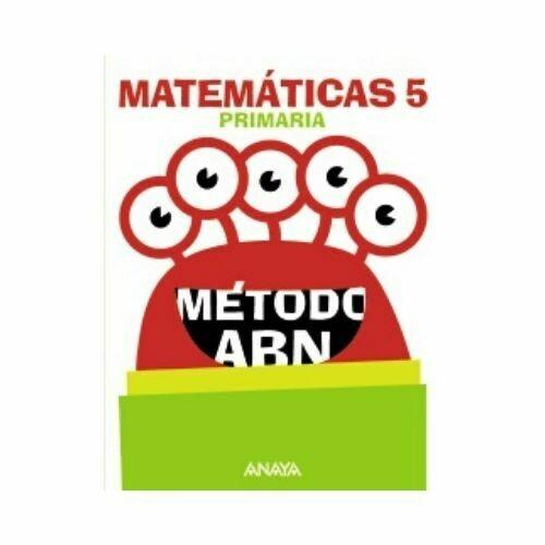 Matematicas 5. Metodo ABN. Primaria. Anaya