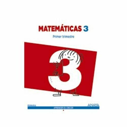 Matematicas 3. Primaria. Aprender es Crecer. Anaya