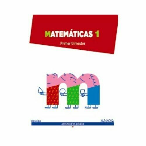Matematicas 1. Primaria. Aprender es Crecer. Anaya