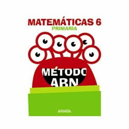 Matematicas 6. Metodo ABN. Primaria. Anaya