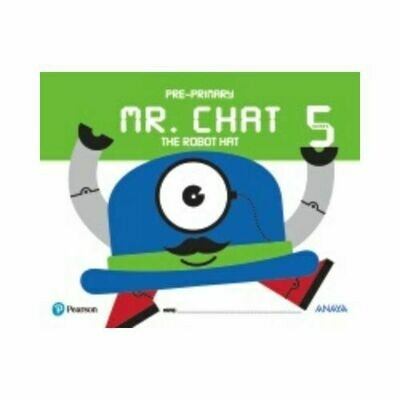 Mr. Chat The Robot Hat. 5 Años. Pearson-Anaya